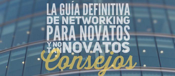 La Guía definitiva de Networking para novatos (y no tan novatos)